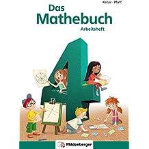 Das Mathebuch 4 – Arbeitsheft – Neuausgabe: 4. Schuljahr