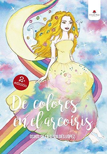 De colores en el arcoíris. por Osiris de la C. Valdés López