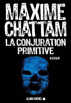 La Conjuration primitive par [Chattam, Maxime]