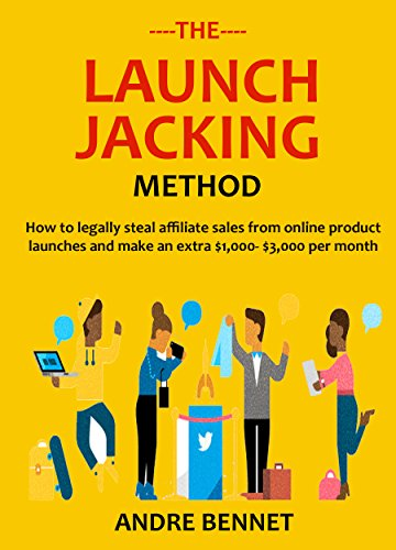 the-launch-jacking-method-how-to-legally-steal-affiliate-sales-from-online-product-launches-and-make