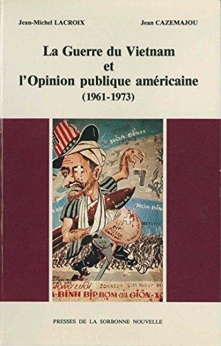 La Guerre du Vietnam et l'opinion publique amricaine (1961-1973)