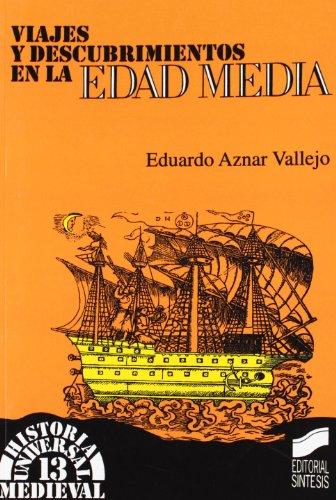 Viajes y descubrimientos en la Edad Media (Historia universal. Medieval) por Eduardo Aznar Vallejo