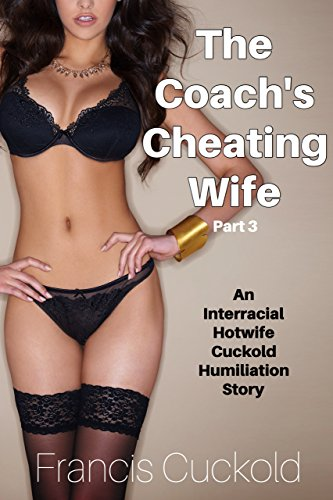 Interracial cheating wife stories