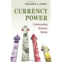 Currency Power: Understanding Monetary Rivalry