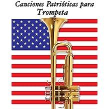 Canciones Patrióticas para Trompeta: 10 Canciones de Estados Unidos (Spanish Edition)