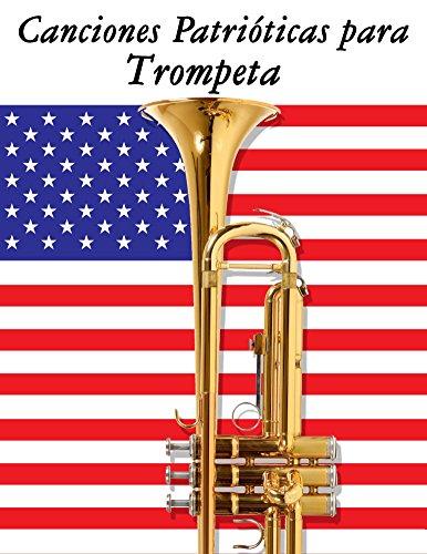Canciones Patrióticas para Trompeta: 10 Canciones de Estados Unidos por Uncle Sam