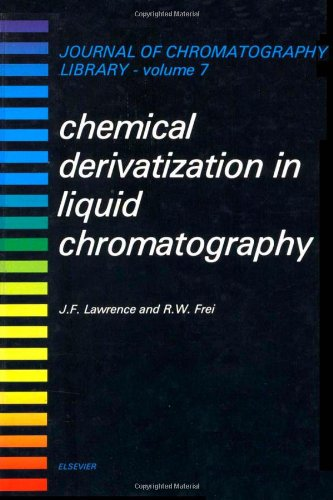 Chemical Derivatization in Liquid Chromatography: 7 (Journal of Chromatography Library)
