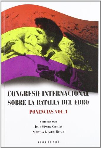 Congreso internacional sobre la Batalla del Ebro. Ponencias vol. 1 (Fora de col·lecció)