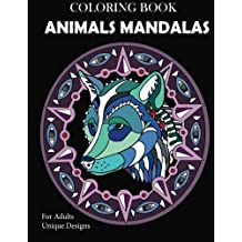 Animal Mandalas Coloring Book: Unique Designs For Adults