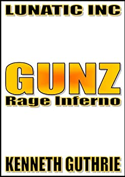 Rage Inferno (Gunz #1) (English Edition) de [Guthrie, Kenneth]
