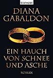 Ein Hauch von Schnee und Asche: Roman (Die Highland-Saga, Band 6) - Diana Gabaldon