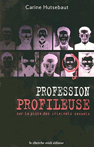 Profession profileuse : Sur la piste des criminels sexuels