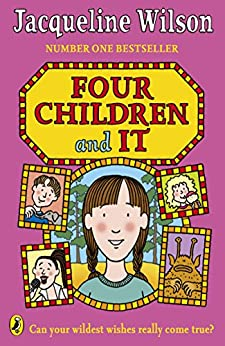 Four Children and It by [Wilson, Jacqueline]