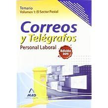 Personal Laboral De Correos Y Telégrafos. Temario. Volumen I: El Sector Postal (Correos 2012)