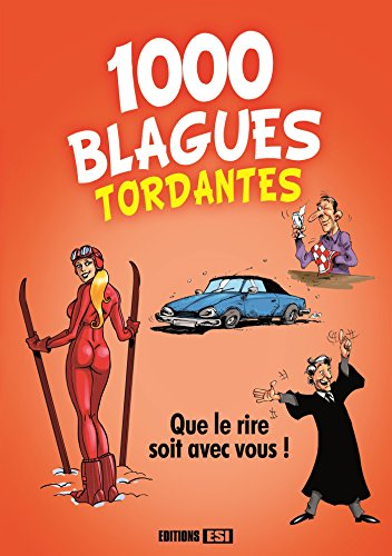 1 000 blagues tordantes par Editions ESI