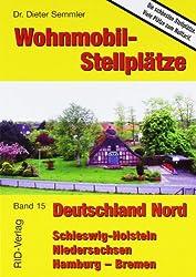 Wohnmobil-Stellplätze Deutschland Nord: Schleswig-Holstein- Hamburg - Bremen- Niedersachsen