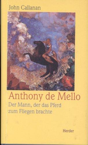 anthony-de-mello-der-mann-der-das-pferd-zum-fliegen-brachte
