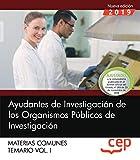 Ayudantes de Investigación de los Organismos Públicos de Investigación. Materias comunes. Temario. Vol.I: 1