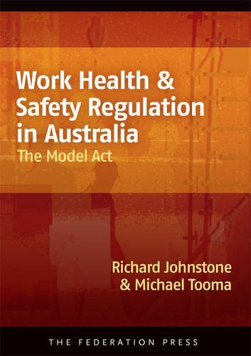 work-health-safety-regulation-in-australia-the-model-act-by-richard-johnstone-2013-05-24