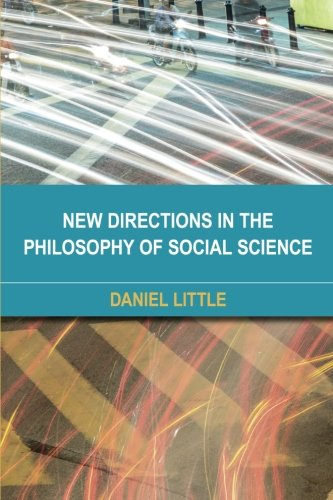 New Directions in the Philosophy of Social Science par Daniel Little