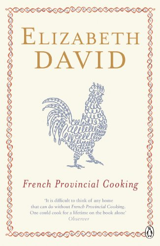 French Provincial Cooking (Penguin Cookery Library) (English Edition) Provincial Dessert