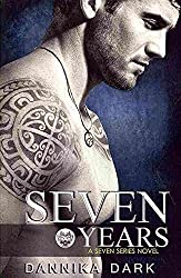 [(Seven Years (Seven Series #1))] [By (author) Dannika Dark] published on (October, 2013)