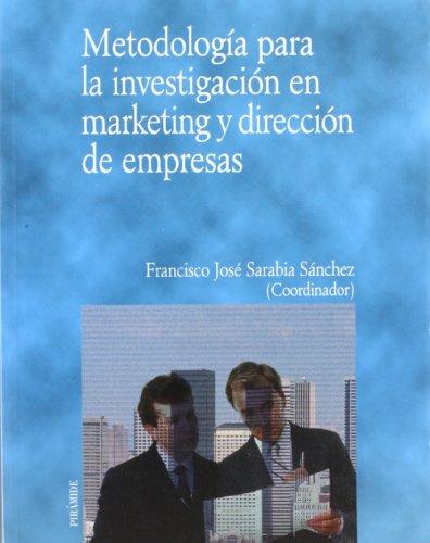 Metodología para la investigación en marketing y dirección de empresas (Economía Y Empresa)