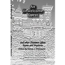An Unwelcome Guest: and other Christmas Ghost Stories and Mysteries (English Edition)
