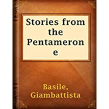 Stories from the Pentamerone [Illustrated edition] (English Edition)
