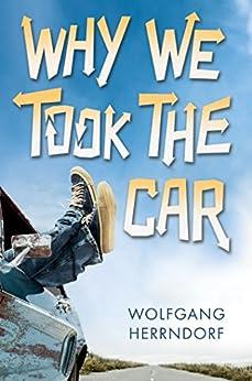 Why We Took the Car von [Herrndorf, Wolfgang]