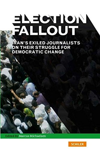Election Fallout: Iran's Exiled Journalists on Their Struggle for Democratic Change