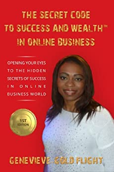 The Secret Code To Success And Wealth™ In Online Business (DiaMonD GiFT™ Book 1) (English Edition) di [Flight, Genevieve-Gold]
