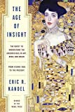 [The Age of Insight: The Quest to Understand the Unconscious in Art, Mind, and Brain, from Vienna 1900 to the Present] (By: Eric R. Kandel) [published: March, 2013]