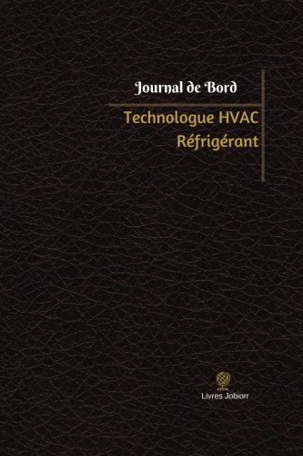 Technologue HVAC Réfrigérant Journal de bord: Registre, 100  pages, 15,24 x 22,86 cm