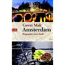 Amsterdam: Biographie einer Stadt