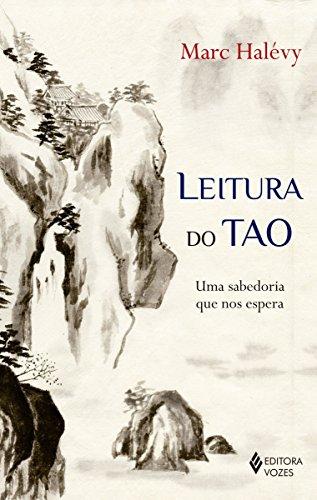 Leitura do Tao: Uma sabedoria que nos espera (Portuguese Edition)