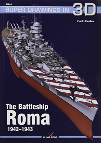 The Battleship Roma: 1942-1943 (Super Drawings in 3D) por Carlo Cestra