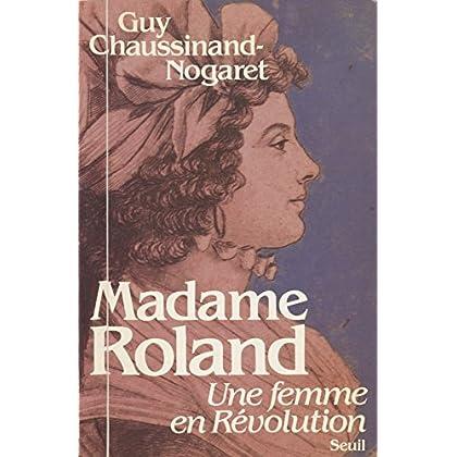 Madame Roland: Une femme en révolution (Biographie)