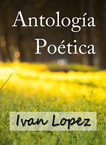 Antología Poética por Ivan Lopez