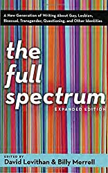 The Full Spectrum: A New Generation of Writing About Gay, Lesbian, Bisexual, Transgender, Question by David Levithan (2006-05-09)