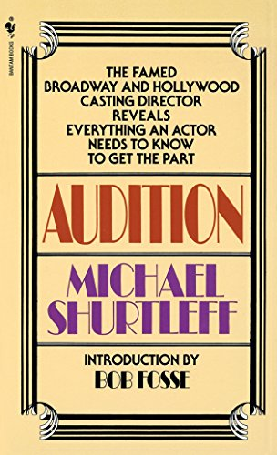 Audition: Everything an Actor Needs to Know to Get the Part por Michael Shurtleff