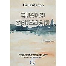 Quadri veneziani. Un omaggio a Venezia