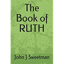 The Book of RUTH (Establishing the Kingdom)