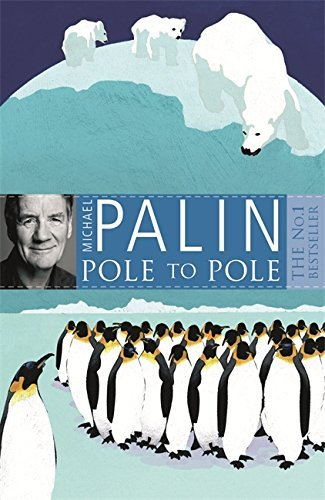Pole To Pole by Michael Palin (5-Mar-2009) Paperback