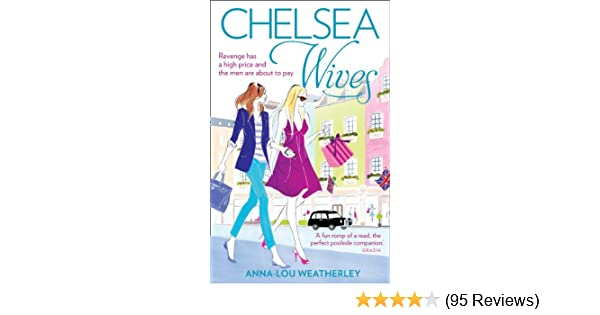 3fd53c4bf Chelsea Wives eBook: Anna-Lou Weatherley: Amazon.co.uk: Kindle Store
