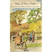 When I Was a Child.: From the Memories of Essex People Three Score Years and Ten