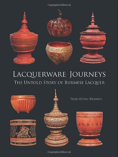 Lacquerware Journeys: The Untold Story of Burmese Lacquer by Htun, Than (2013) Hardcover