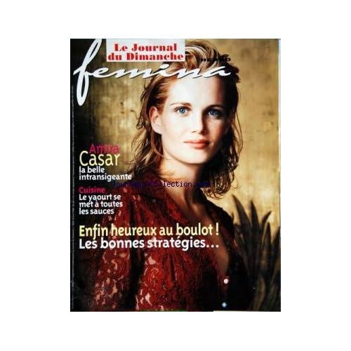 FEMINA HEBDO [No 229] du 22/04/2001 - AMIRA CASAR -LE YAOURT SE MET A TOUTES LES SAUCES -ENFIN HEUREUX AU BOULOT