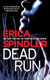 Dead Run by Erica Spindler (2011-11-15)
