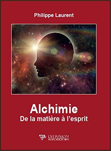 Alchimie - De la matière à l'esprit